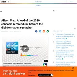 Alison Mau: Ahead of the 2020 cannabis referendum, beware the disinformation campaign