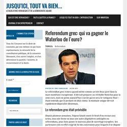 Referendum grec: qui va gagner le Waterloo de l'euro?