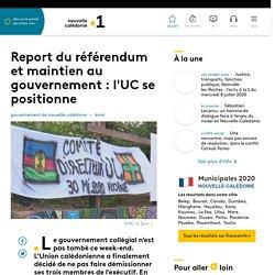 Report du référendum et maintien au gouvernement : l'UC se positionne - Nou