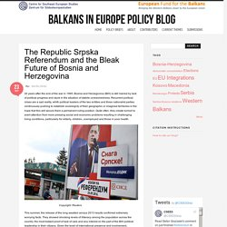 The Republic Srpska Referendum and the Bleak Future of Bosnia and Herzegovina