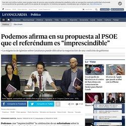 """Podemos afirma en su propuesta al PSOE que el referéndum es """"imprescindible"""""""