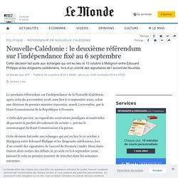 Nouvelle-Calédonie: le deuxième référendum sur l'indépendance fixé au 6septembre