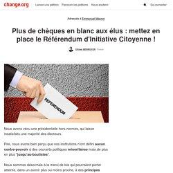 Plus de chèques en blanc aux élus : mettez en place le Référendum d'Initiative Citoyenne