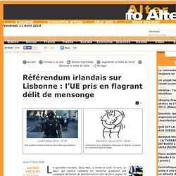 Référendum irlandais sur Lisbonne : l'UE pris en flagrant délit de mensonge