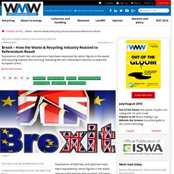 Brexit – How the Waste & Recycling Industry Reacted to Referendum Result « Markets & Policy « Waste Management World