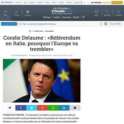 Coralie Delaume : «Référendum en Italie, pourquoi l'Europe va trembler»