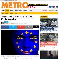 EU Referendum: 10 reasons to vote Remain