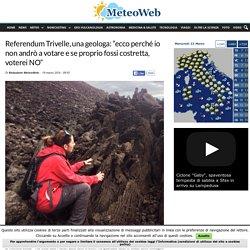 """Referendum Trivelle, una geologa: """"ecco perché io non andrò a votare e se proprio fossi costretta, voterei NO"""""""