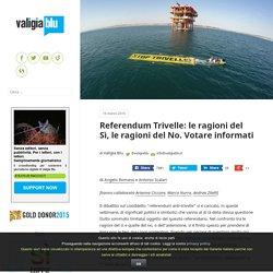 Referendum Trivelle: le ragioni del Sì, le ragioni del No. Votare informati – Valigia Blu