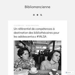 Un référentiel de compétences à destination des bibliothécaires pour les adolescent.e.s #YALSA – Bibliomancienne