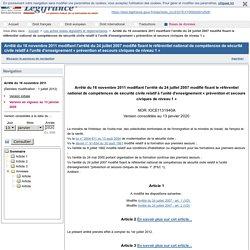 Arrêté du 16 novembre 2011 modifiant l'arrêté du 24 juillet 2007 modifié fixant le référentiel national de compétences de sécurité civile relatif à l'unité d'enseignement « prévention et secours civiques de niveau 1 »