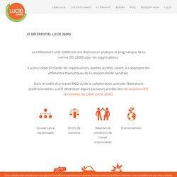 Le référentiel LUCIE 26000 · Label LUCIE