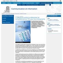 L'UNESCO publie le référentiel de compétences en TIC pour les enseignants