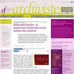 Référentiel métier : la profession d'archiviste ou les métiers des archives