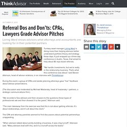 Referral Dos and Don'ts: CPAs, Lawyers Grade Advisor Pitches