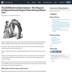 The B2B Referral Sales System - The Magical Outbound Growth Engine Most Startups Never Use!