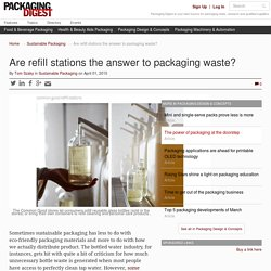 Are refill stations the answer to packaging waste?