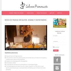 Rosca de Pascua Sin Gluten, Vegana y Sin Refinados – Silvina Premmurti