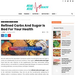 Refined Carbs And Sugar Is Bad For Your Health