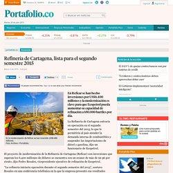 Refinería de Cartagena operará en el 2015