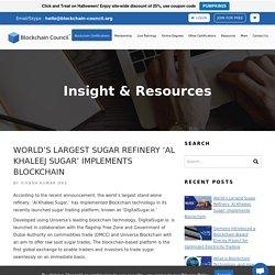 World's Largest Sugar Refinery 'Al Khaleej Sugar' Implements Blockchain