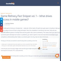 Game Refinery Fact Snippet vol. 1 - What drives success in mobile games?