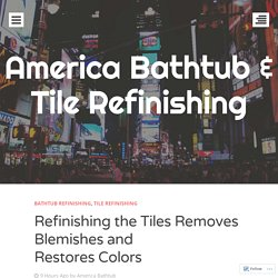 Refinishing the Tiles Removes Blemishes and Restores Colors