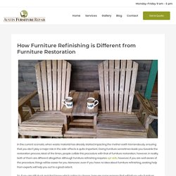How Furniture Refinishing is Different from Furniture Restoration - Austin Furniture Repair