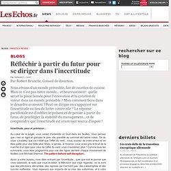 Réfléchir à partir du futur pour se diriger dans l'incertitude - Blogs ParisTech Review