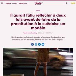 Il aurait fallu réfléchir à deux fois avant de faire de la prostitution à la suédoise un modèle