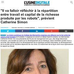 """""""Il va falloir réfléchir à la répartition entre travail et capital de la richesse produite par les robots"""", prévient Catherine Simon"""