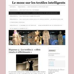 Séquence 3 : Les textiles à » effets visuels et réfléchissants»