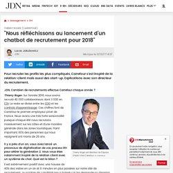 """Thierry Roger (Carrefour):""""Nous réfléchissons au lancement d'un chatbot de recrutement pour 2018"""""""
