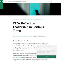 CEOs Reflect on Leadership in Perilous Times