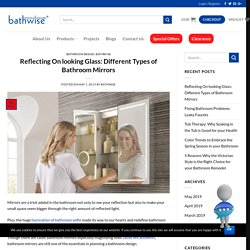 Reflecting On looking Glass: Different Types of Bathroom Mirrors