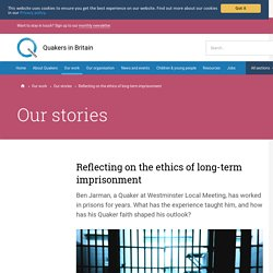 Reflecting on the ethics of long-term imprisonment