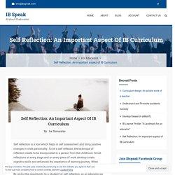 Self Reflection: An important aspect of IB Curriculum - IB Speak