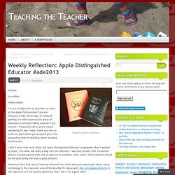 Weekly Reflection: Apple Distinguished Educator #ade2013