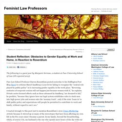 Student Reflection: Obstacles to Gender Equality at Work and Home, in Reaction to Rosenblum - Feminist Law ProfessorsFeminist Law Professors