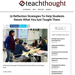 15 Reflection Strategies To Help Students Retain What You Just Taught Them -
