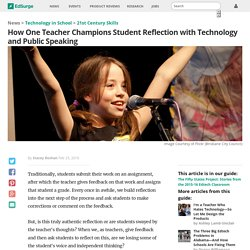 How One Teacher Champions Student Reflection with Technology and Public Speaking