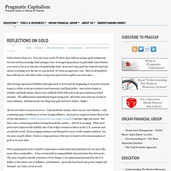 PRAGMATIC CAPITALISMREFLECTIONS ON GOLD - PRAGMATIC CAPITALISM