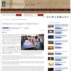 "Reflections on Egypt's ""Odd Politics"""