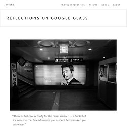 Reflections on Google Glass — D-RAD
