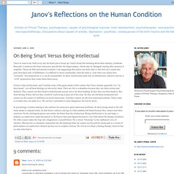 Janov's Reflections on the Human Condition: On Being Smart Versus Being Intellectual