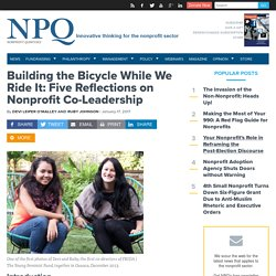 Building the Bicycle While We Ride It: Five Reflections on Nonprofit Co-Leadership - Non Profit News For Nonprofit Organizations