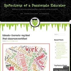Edmodo + Evernote = my ideal iPad-classroom workflow!