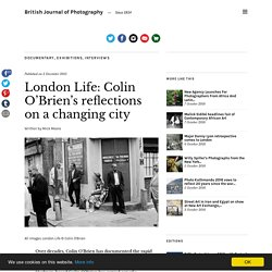 London Life: Colin O'Brien's reflections on a changing city – British Journal of Photography