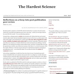 Reflections on a foray into post-publication peer review | The Hardest Science