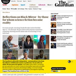 Reflections on Black Mirror – by those for whom science fiction became reality